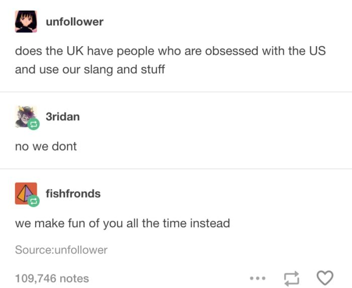 17 Times British Tumblr Roasted The Absolute Shit Out Of Everyone British Humor British Memes Funny Tumblr Posts