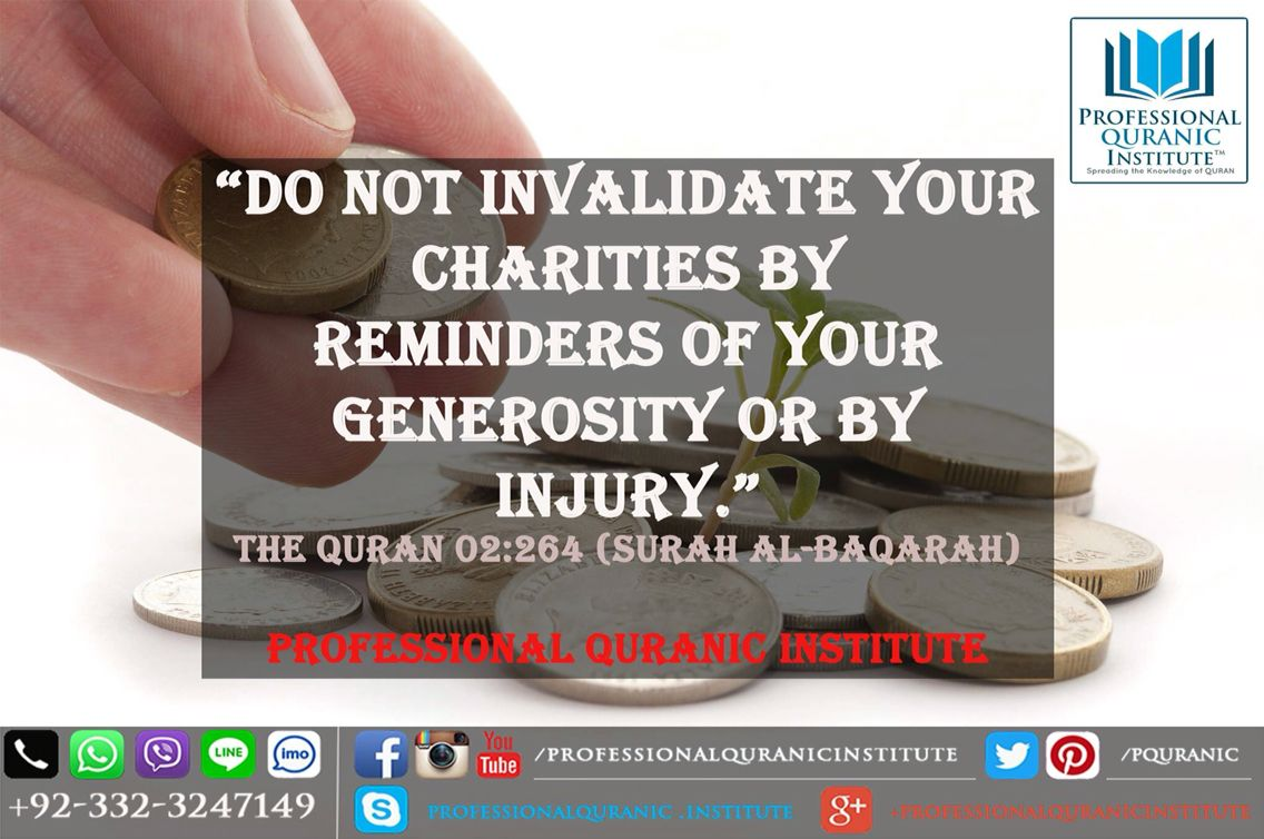 "ONLINE QURAN CLASSES! ENROLL NOW!  ""Do not invalidate your charities by reminders of your generosity or by injury."" The QURAN 02:264 (Surah al-Baqarah)"