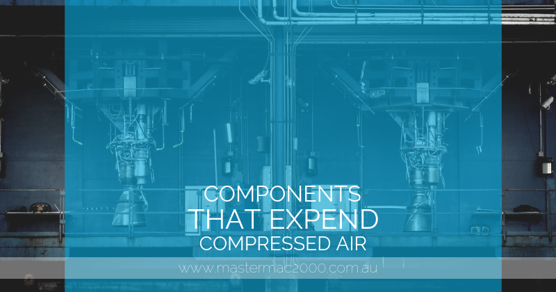 Components that expend compressed air Compressed air