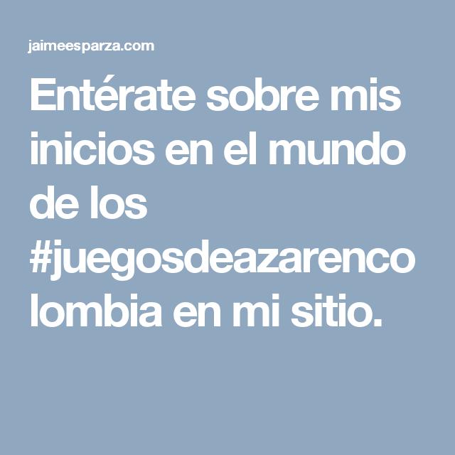 Entérate sobre mis inicios en el mundo de los #juegosdeazarencolombia en mi sitio.