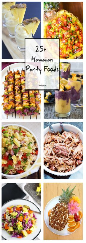 25+ Hawaiian Party Foods #hawaiianluauparty
