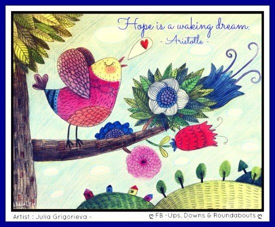 Hope Is A Waking Dream Quote Via Ups Downs Roundabouts At Www Facebook Com Upsdownsroundabouts Bird Art Bird Nest Painting Bird Drawings