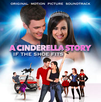 Make Sure You Download A Cinderella Story If The Shoe Fits Soundtrack And Movie On Itunes Today A Cinderella Story Sofia Carson Cinderella Story Movies