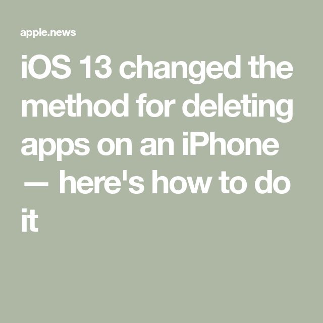 iOS 13 changed the method for deleting apps on an iPhone