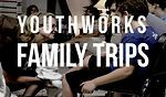 YouthWorks Family Trips on Vimeo