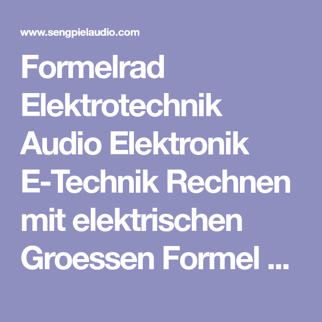 Formelrad Elektrotechnik Audio Elektronik E-Technik Rechnen mit ...
