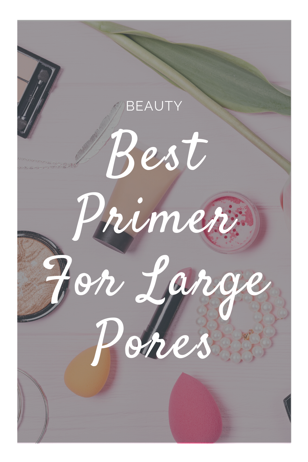 Best Primer For Large Pores Hello Taee in 2020 Best