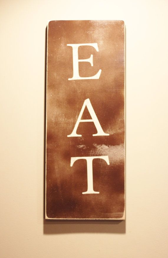 Eat Sign For Kitchen, Eat Wood Sign, Kitchen Signs, Distressed, Wood Sign,  Kitchen Decor, Kitchen Wall Decor, Kitchen Wall Art, Rustic Sign
