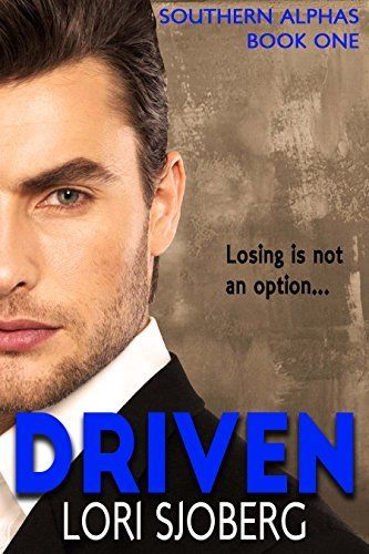 Driven: Southern Alphas - Book One - Kindle