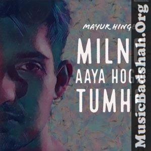 Milne Aaya Hoga Tumhe 2019 Indian Pop Mp3 Songs Download Mp3 Song Pop Mp3 Mp3 Song Download