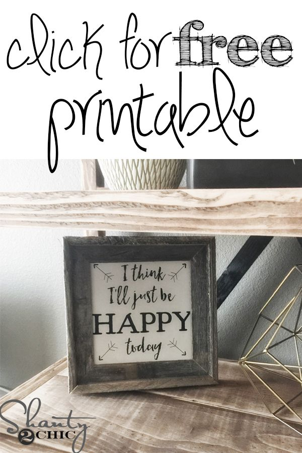 Free Printable - I think I'll Just be Happy Today - Shanty 2 Chic