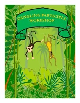 Dangling participle workshop adjective form sentences and students 275 grades 4 7 this 10 page dangling participle workshop will help your students ccuart Choice Image