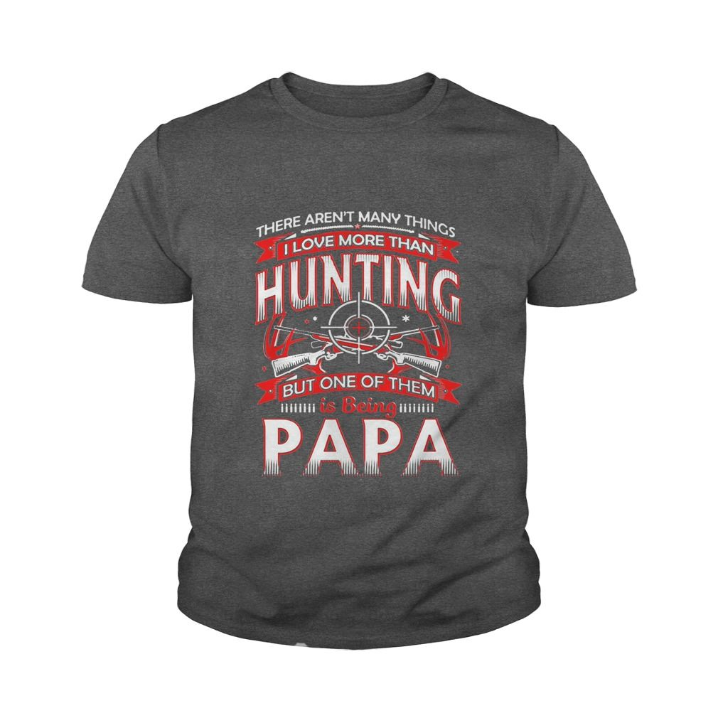 Daddy shirt I Love HUNTING and Being PAPA #gift #ideas #Popular #Everything #Videos #Shop #Animals #pets #Architecture #Art #Cars #motorcycles #Celebrities #DIY #crafts #Design #Education #Entertainment #Food #drink #Gardening #Geek #Hair #beauty #Health #fitness #History #Holidays #events #Home decor #Humor #Illustrations #posters #Kids #parenting #Men #Outdoors #Photography #Products #Quotes #Science #nature #Sports #Tattoos #Technology #Travel #Weddings #Women