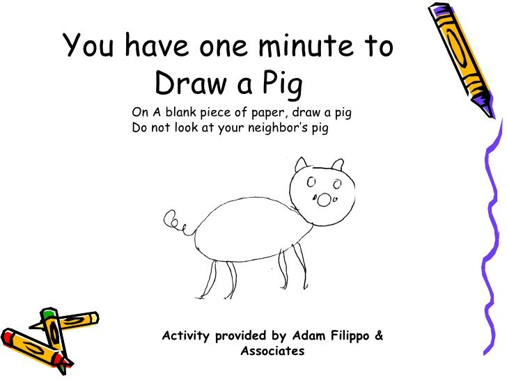 You have one minute to Draw a Pig Activity provided by Adam ...