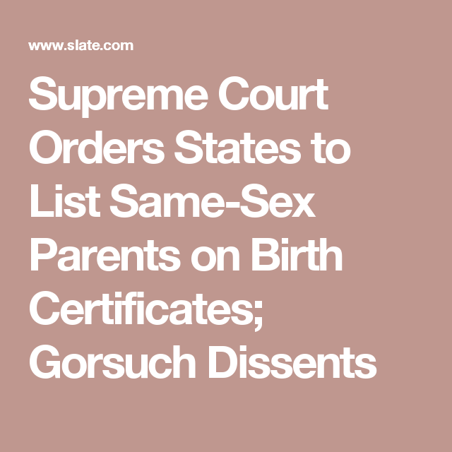Supreme Court Orders States To List Same Sex Parents On Birth