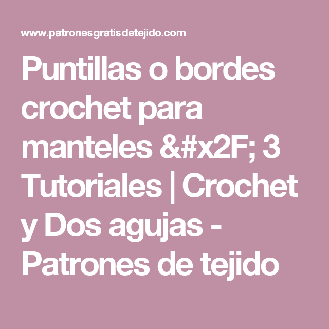 Puntillas o bordes crochet para manteles / 3 Tutoriales | Crochet y ...
