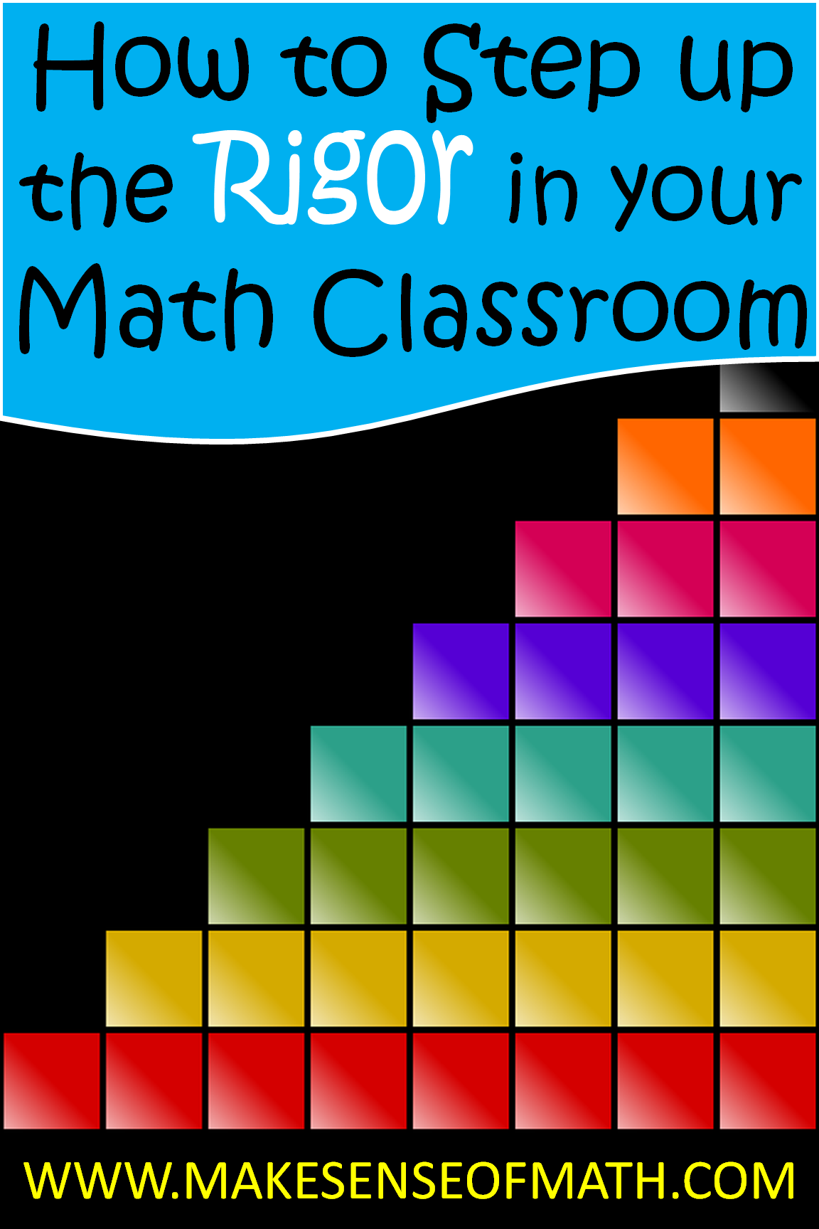 How to step up the rigor in your math classroom. Great ideas to ...