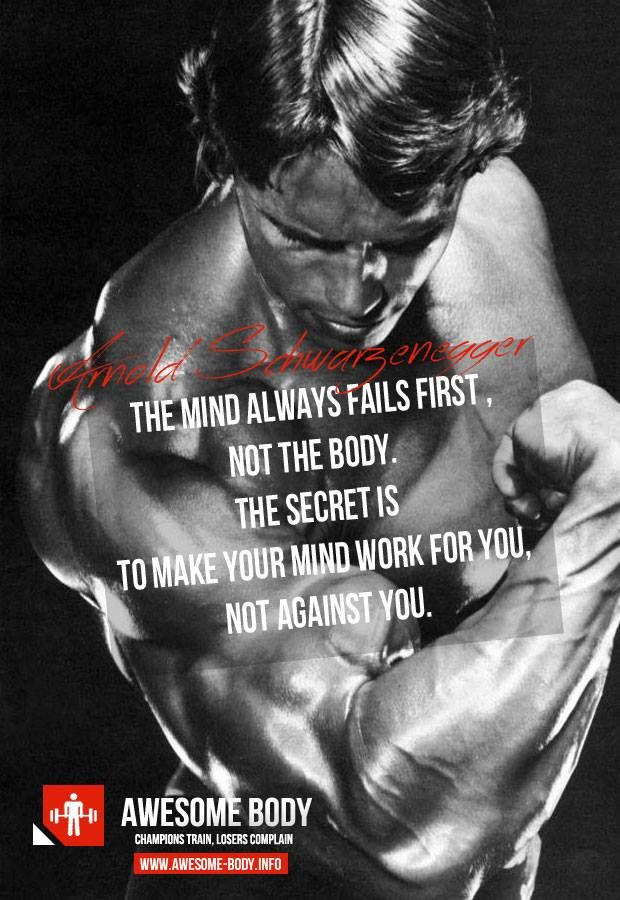 Arnold Schwarzenegger Quote Mind Always Fails First