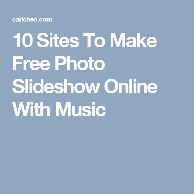 10 Sites To Make Free Photo Slideshow Online With Music Free Slideshow Maker Photo Slideshow With Music Slideshow Music