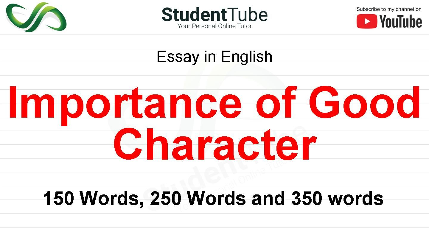 Importance Of Good Character Essay Online Tutoring About