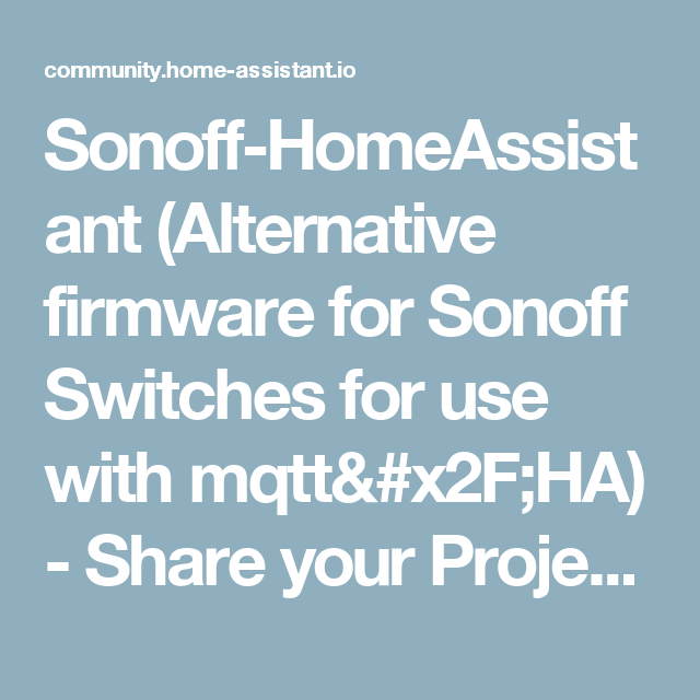 Sonoff-HomeAssistant (Alternative firmware for Sonoff