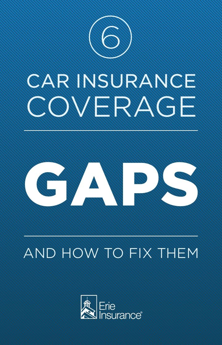 6 Common Car Insurance Coverage Gaps With Images Car Insurance