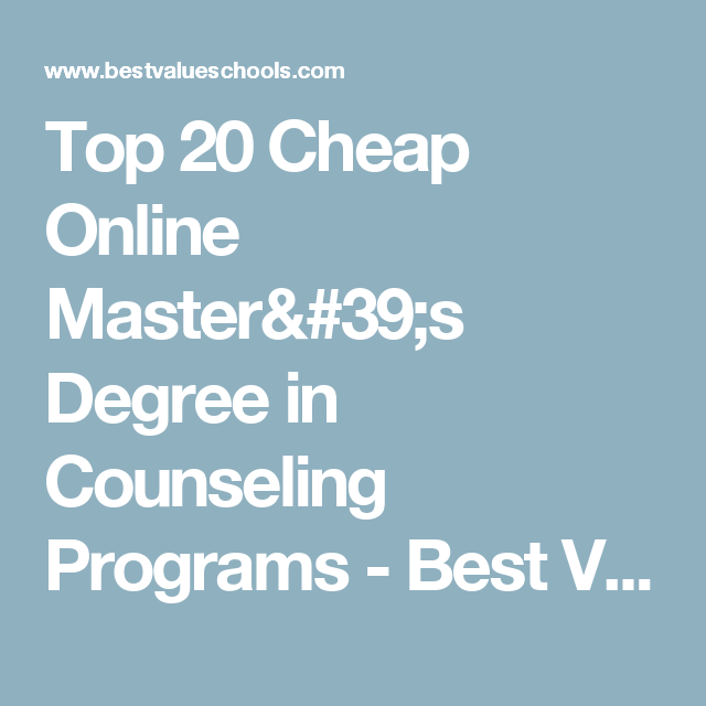 Top 20 Cheap Online Masters Degree In Counseling Programs Best