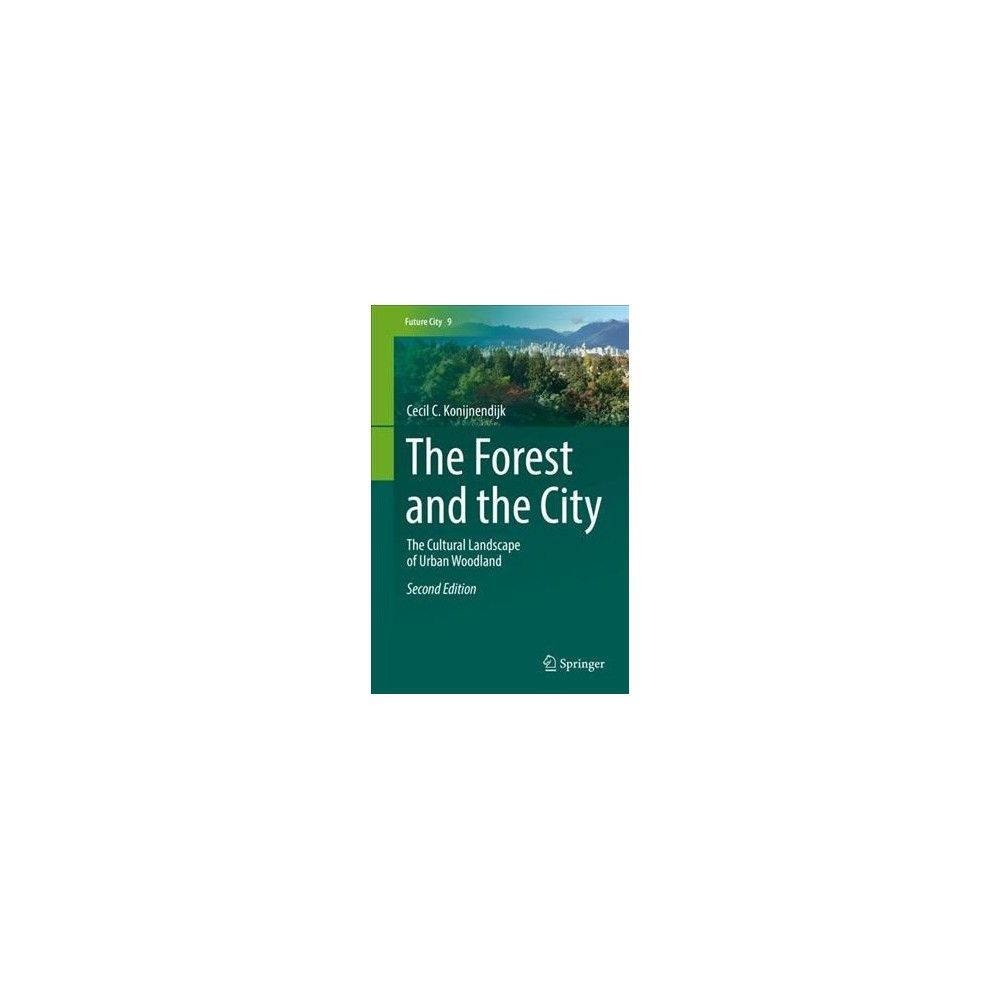 The Forest and the City: The Cultural Landscape of Urban Woodland