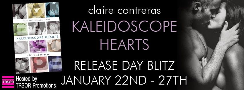 Mia's Point of View: RELEASE DAY :: KALEIDOSCOPE HEARTS BY CLAIRE CONTRERAS (EXCERPT & TEASERS)