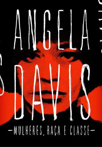 Mulheres Raca E Classe Livro De Angela Davis Ganha Traducao