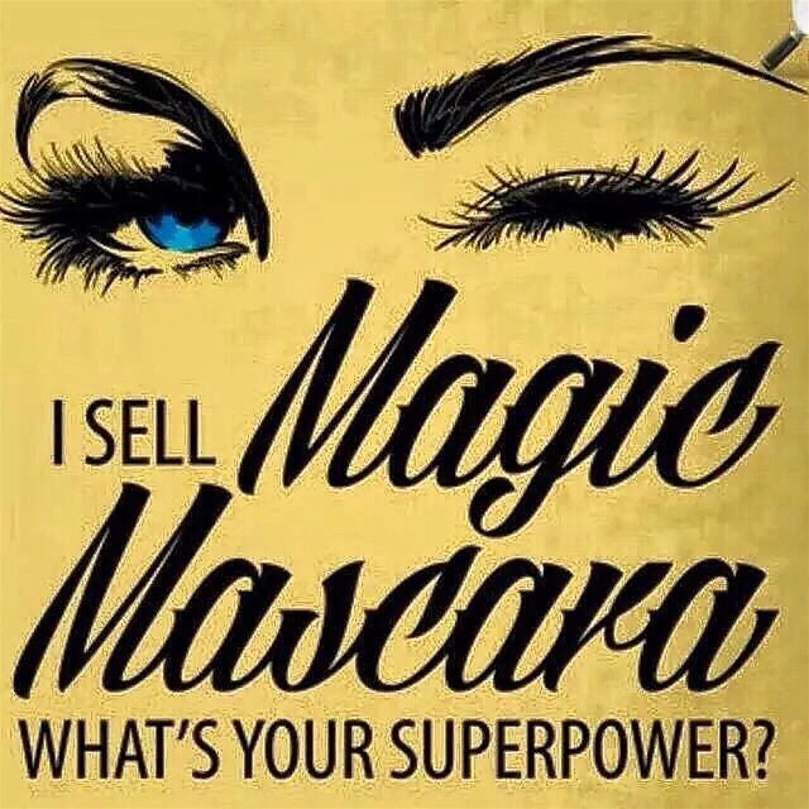 I Have Super Powers  I Sell Magic Mascara That Takes Your