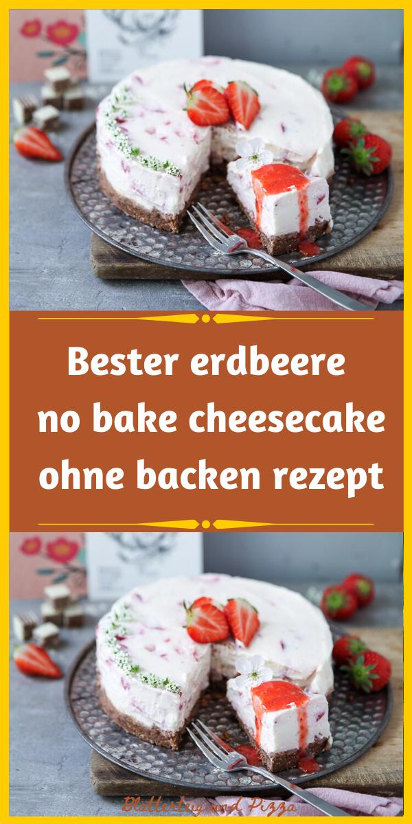 Bester Erdbeere No Bake Cheesecake Ohne Backen Rezept In 2020 Rezepte Lebensmittel Essen Erdbeeren
