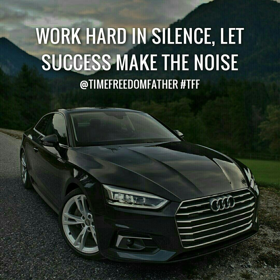 Work Hard In Silence Let Success Make The Noise This Is