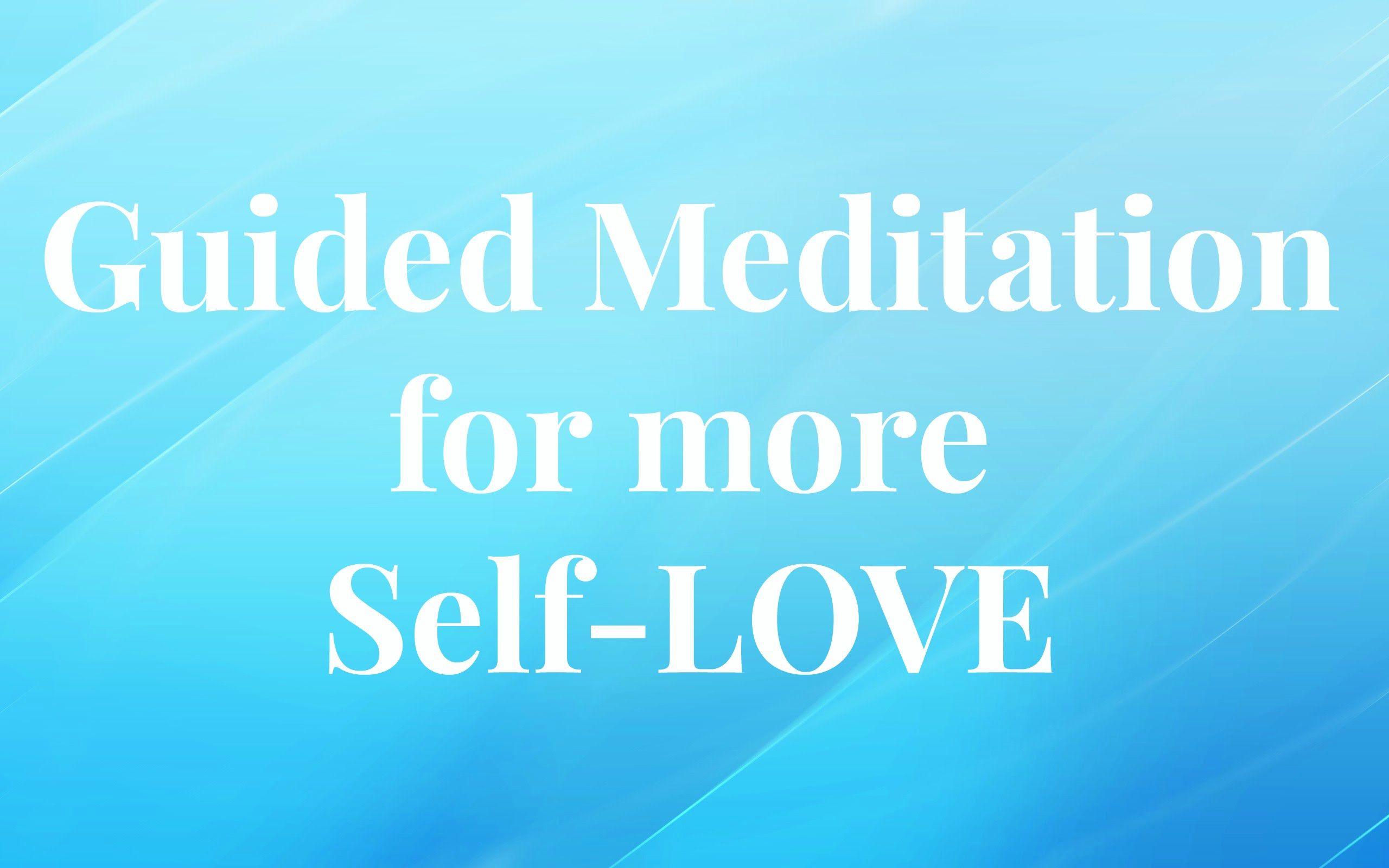Guided Motivational Meditation for more Self-LOVE