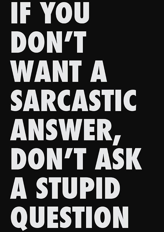 people don't understand sarcasm...