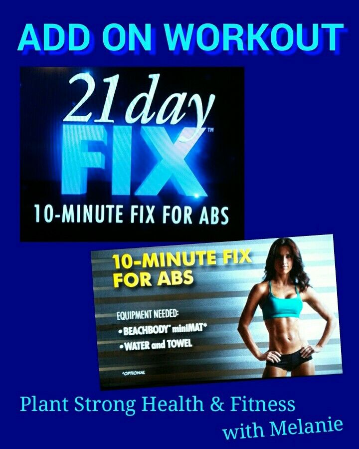 21 Day Fix 10 Minute Abs Great Add On Workout Only 10 Minutes No Excuses Abs On Fire 21dayfix 10minuteabs Abs Plantst Workout Days 10 Minute Abs Abs