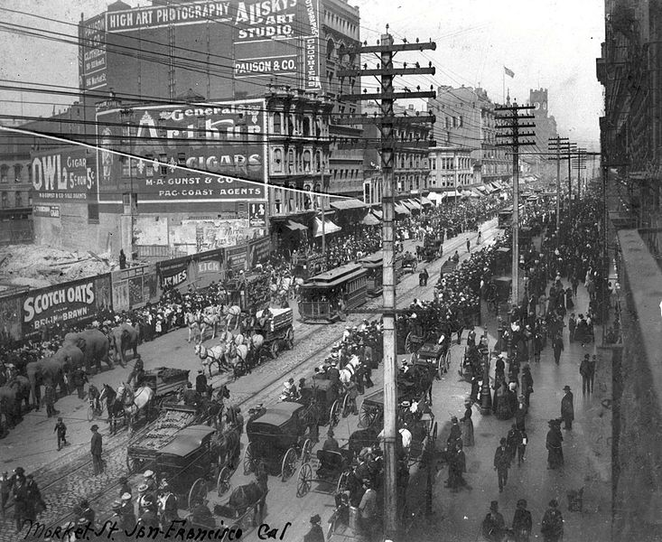 Ringling Brothers Circus Parade On Market Street San Francisco In 1900 San Francisco Bay Area Around The World In 80 Days San Francisco Neighborhoods