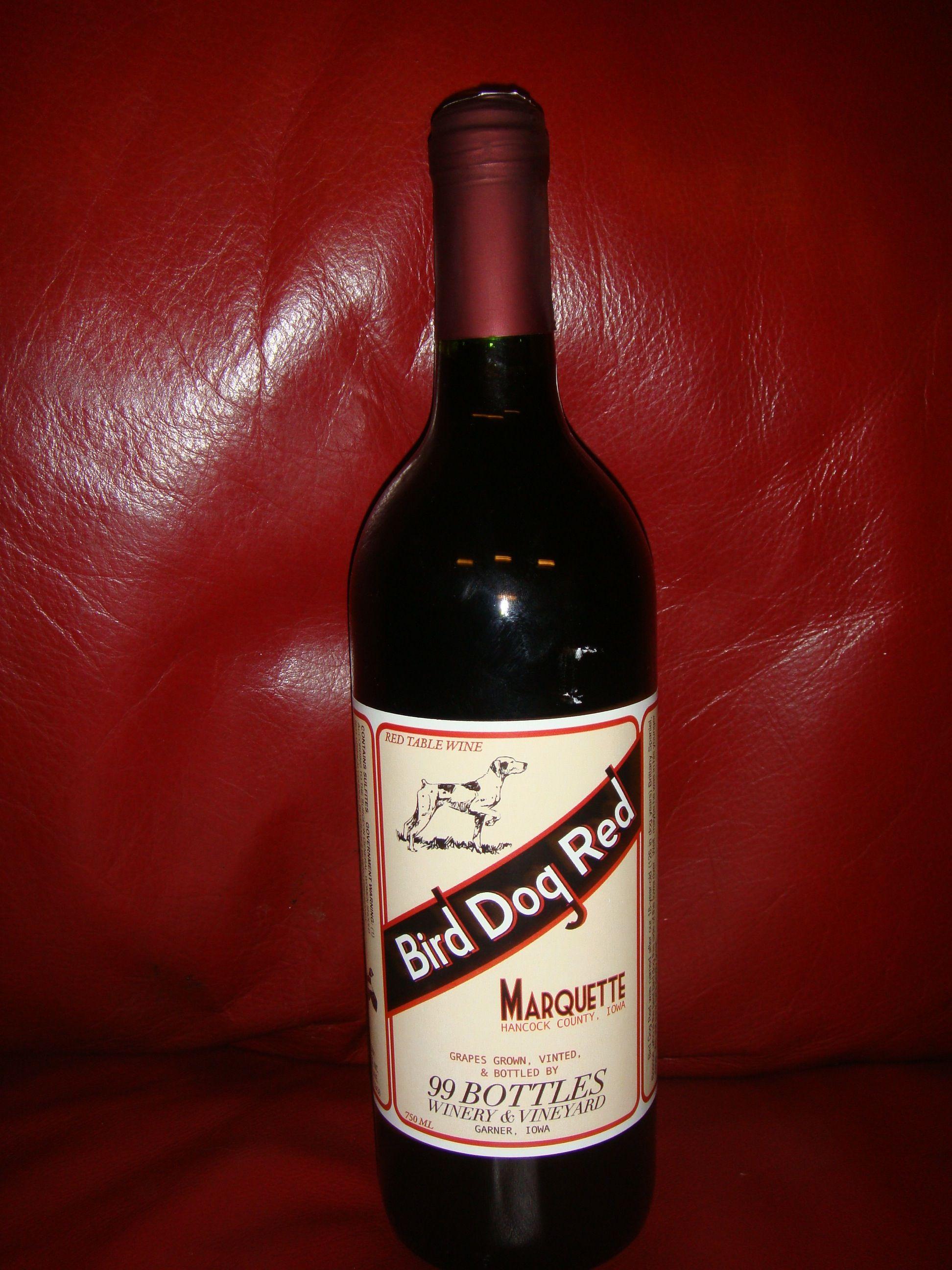 Bird Dog Red Marquette By 99 Bottles Winery Vineyard In Garner Iowa Wine Bottle Bottle Winery