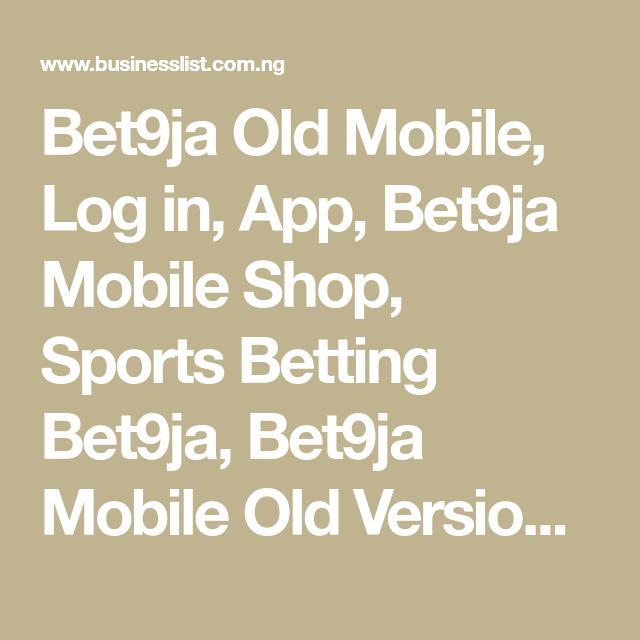 Bet9ja Old Mobile, Log in, App, Bet9ja Mobile Shop, Sports