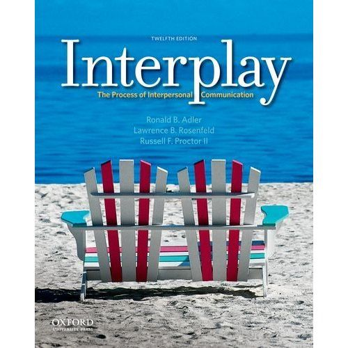 Interplay The Process Of Interpersonal Communication Ronald B Adler Lawrence