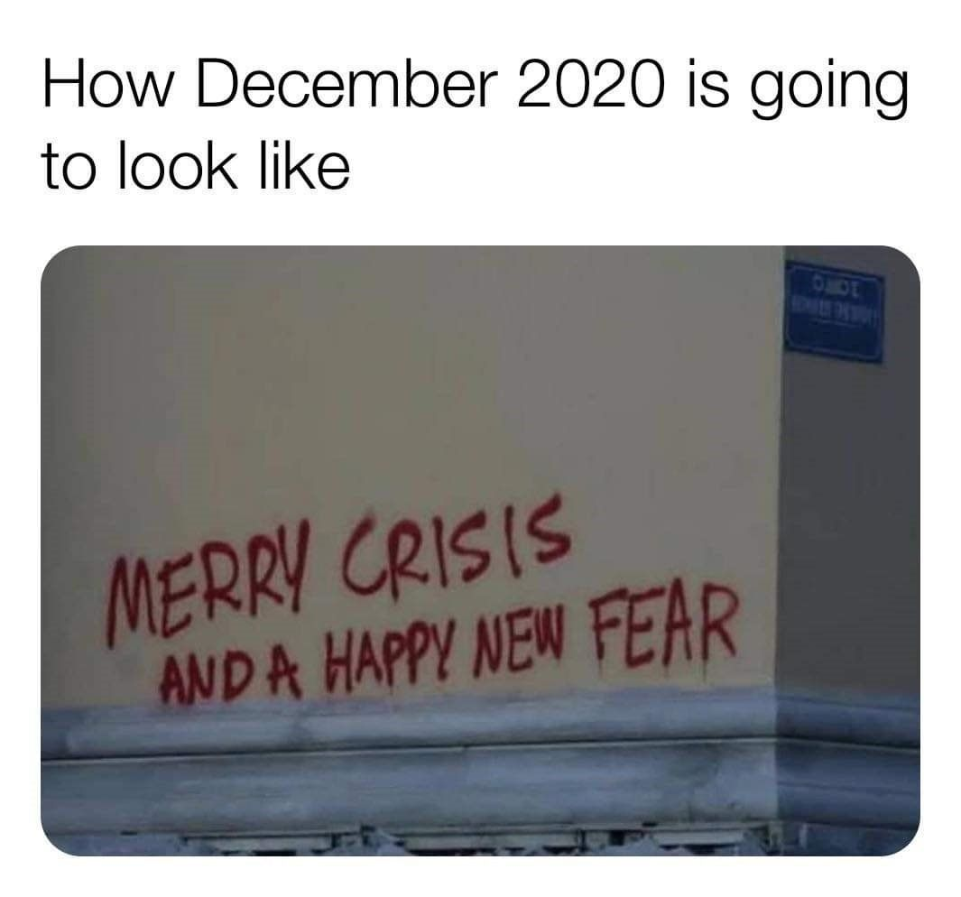 How December 2020 Is Going To Look Like Really Funny Memes Funny Relatable Memes Stupid Funny Memes