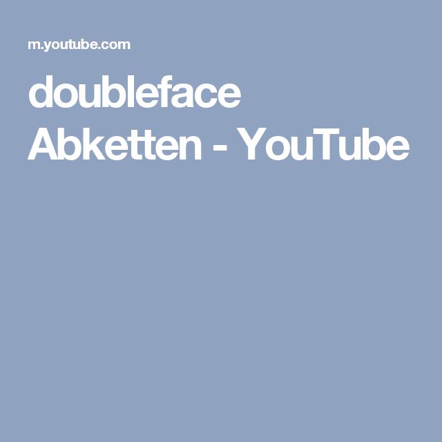 doubleface Abketten - YouTube