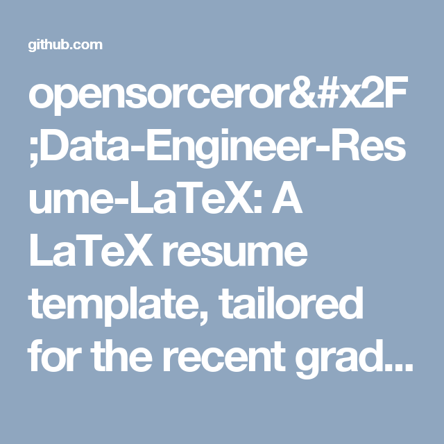 Opensorceror/Data Engineer Resume LaTeX: A LaTeX Resume Template, Tailored