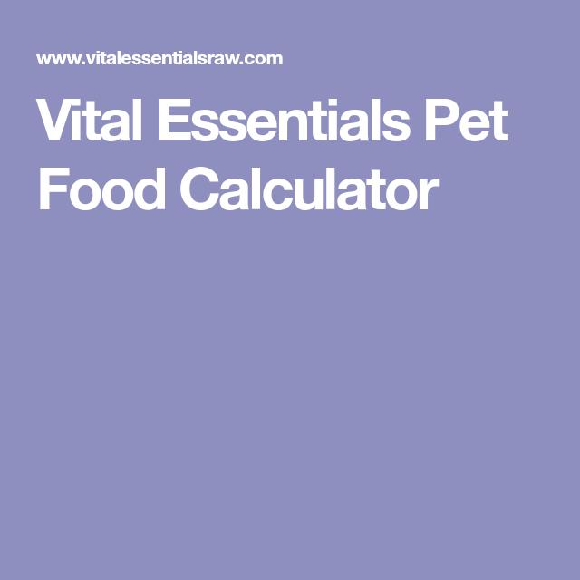 Vital Essentials Pet Food Calculator | Raw dog food ...