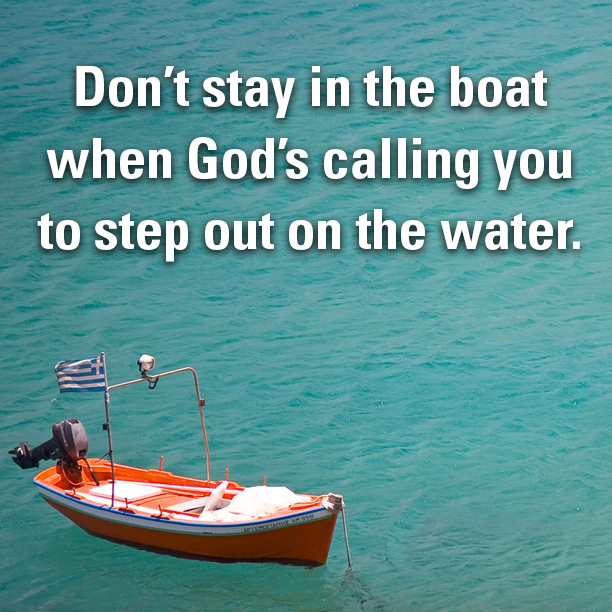 Stepping Out Of Your Boat: Come! You Can Walk On Water