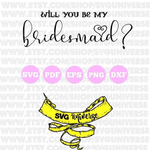 Will you be my BRIDESMAID  SVG Cut files  Dxf  Eps  by SVGuniverse