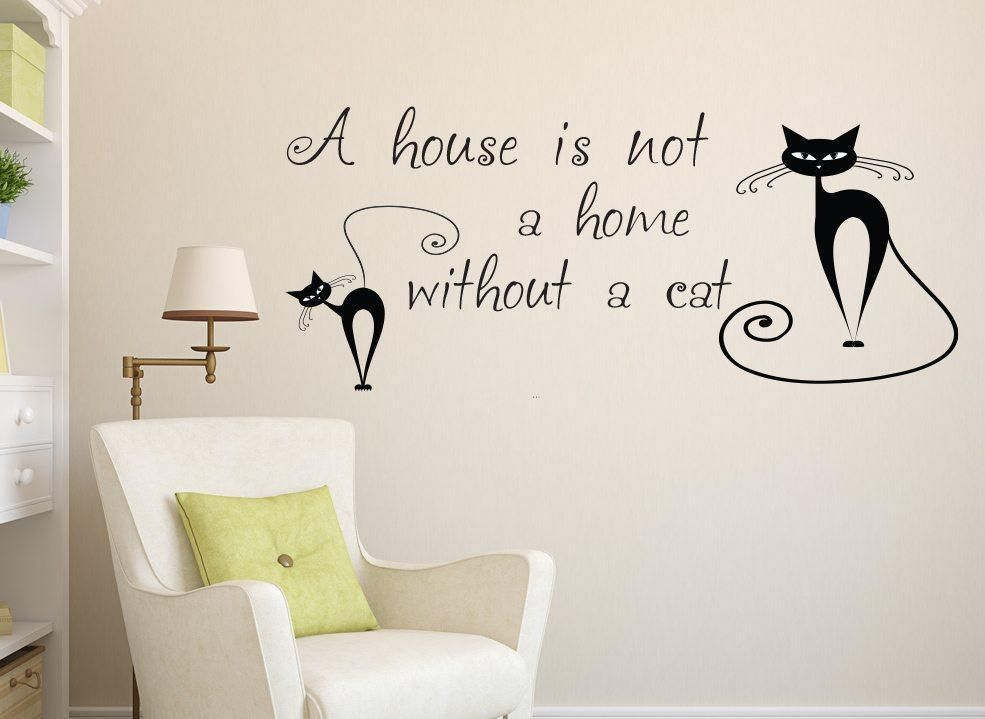 House Is Not A Home Cat Wall Art Sticker In 2020 Cat Wall Wall