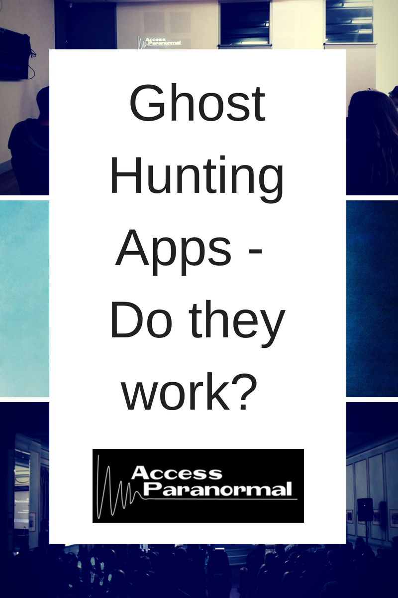 Ghost Hunting Apps Do They Work? Ghost hunting apps
