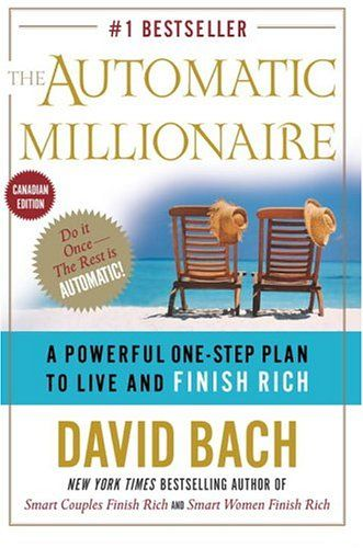 The Automatic Millionaire Canadian Edition A Powerful One Step Plan To Live And Finish Rich Canadian Edit Automatic Millionaire Personal Finance Books Books