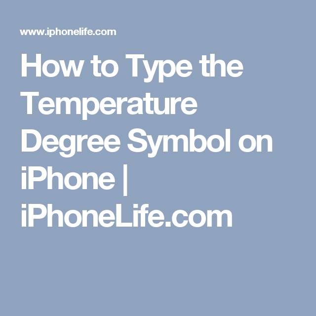 How To Type The Temperature Degree Symbol On Iphone Iphonelife
